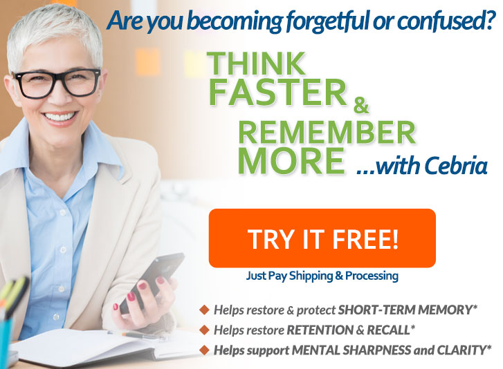 Try Cebria for 30 days! Just Pay Shipping & Processing